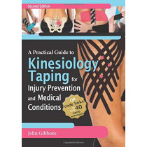 A Practical Guide to Kinesiology Taping for Injury Prevention and Common Medical Conditions by John Gibbons, 9781913088064