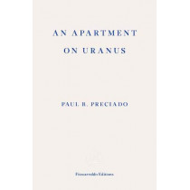 An Apartment in Uranus by Paul B. Preciado, 9781913097073