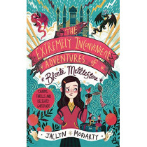 The Extremely Inconvenient Adventures of Bronte Mettlestone by Jaclyn Moriarty, 9781913101053