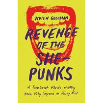Revenge of the She-Punks: Poly Styrene to Pussy Riot, 9781913172022