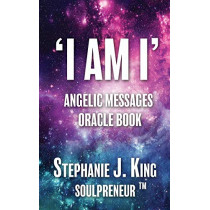 I AM I Angelic Messages Oracle Book by Stephanie J. King, 9781913192334