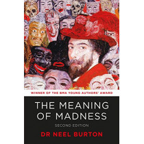 The Meaning of Madness, second edition by Neel Burton, 9781913260033