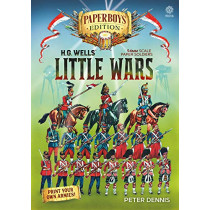 Hg Wells' Little Wars: With 54mm Scale Paper Soldiers by Peter Dennis. Introduction and Playsheet by Andy Callan by Peter Dennis, 9781913336004