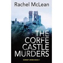 The Corfe Castle Murders by Rachel McLean, 9781913401115