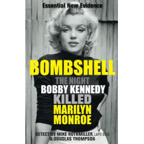 Bombshell: The Night Bobby Kennedy Killed Marilyn Monroe by Mike Rothmiller, 9781913543624