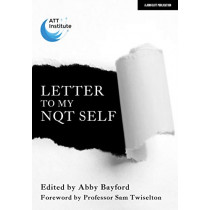 Letter to My NQT Self by Abby Bayford, 9781913622503