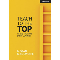 Teach to the Top: Aiming High for Every Learner by Megan Mansworth, 9781913622756