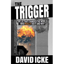 The Trigger: The Lie That Changed the World by David Icke, 9781916025806