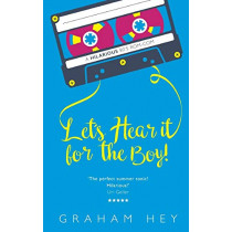 Let's Hear It For The Boy by Graham Hey, 9781916064324