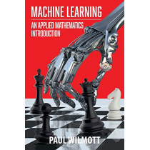 Machine Learning: An Applied Mathematics Introduction, 9781916081604