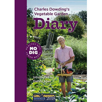 Charles Dowding's Vegetable Garden Diary: No Dig, Healthy Soil, Fewer Weeds, 9781916092013
