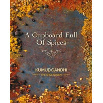 A Cupboard Full of Spices by Kumud Gandhi, 9781916456709