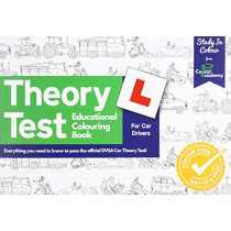Theory Test Educational Colouring Book: Everything you need to know to pass the official DVSA Car Theory Test! by Matthew Carter, 9781916461215