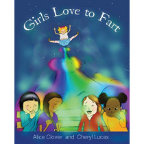 Girls Love to Fart by Alice Clover, 9781916482616
