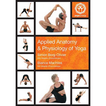 Applied Anatomy and Physiology of Yoga by Simon Borg-Oliver, 9781921080005