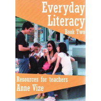 Everyday Literacy: Book Two: Resources for Teachers: Photocopiable by Anne Vize, 9781921085901