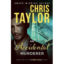 An Accidental Murderer by Chris Taylor, 9781925119466