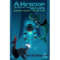 A Kingdom Beneath the Waves by Dr David Bowles, 9781925148930