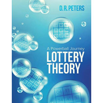 Lottery Theory: A Powerball Journey by D R Peters, 9781925341713