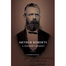 Arthur Roberts: A Teacher's Journey by Elizabeth Butel, 9781925416374