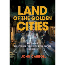 Land of the Golden Cities by John Carroll, 9781925501599