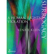 Surrogacy: A Human Rights Violation by Renate Klein, 9781925581034