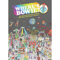 Where's Bowie?: Search for David Bowie in Berlin, Studio 54, Outer Space and more... by Kev Gahan, 9781925811193