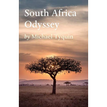 South Africa Odyssey by Michael Tyquin, 9781925993776