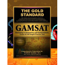 GAMSAT Reasoning in Humanities and Social Sciences, Essays & Full-length Exam: GAMSAT Section 1 & 2: Learn, Review, Practice by Brett Ferdinand, 9781927338384