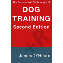 The Science and Technology of Dog Training by James O'Heare, 9781927744154
