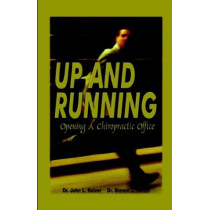 Up and Running - Opening a Chiropractic Office by Dr John L Reizer, 9781930252707