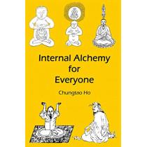 Internal Alchemy for Everyone by Chungtao Ho, 9781931483384