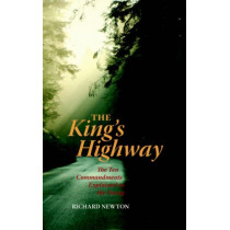 The King's Highway: The Ten Commandments Explained to the Young by Richard Newton, 9781932474879