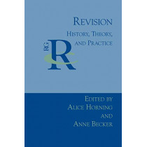 Revision: History, Theory, and Practice by Professor Alice Horning, 9781932559750