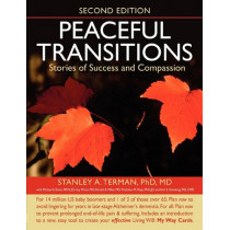 Peaceful Transitions: Stories of Success and Compassion by Phd MD Stanley a Terman, 9781933418193