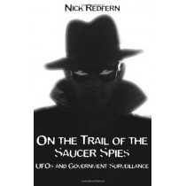 On the Trail of the Saucer Spies: UFOs and Government Surveillance by Nick Redfern, 9781933665108
