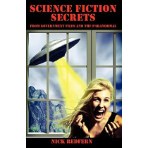 Science Fiction Secrets: From Government Files and the Paranormal by Nick Redfern, 9781933665405