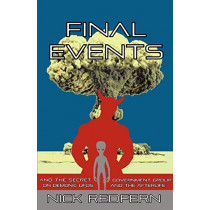 FINAL EVENTS and the Secret Government Group on Demonic UFOs and the Afterlife by Nick Redfern, 9781933665481
