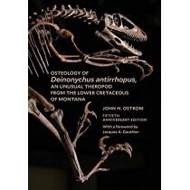 Osteology of Deinonychus antirrhopus, an Unusual - 50th Anniversary Edition by John H. Ostrom, 9781933789392