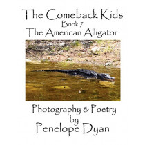 The Comeback Kids, Book 7, The American Alligator by Penelope Dyan, 9781935118046