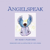 Angelspeak by Mary Fujiyoshi, 9781935125822