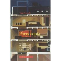 Pornotopia: An Essay on Playboy's Architecture and Biopolitics by Paul B. Preciado, 9781935408499