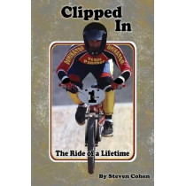 Clipped in: The Ride of a Lifetime by Steven Cohen, 9781935795391