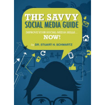 The Savvy Social Media Guide by Stuart H Schwartz, 9781935986539