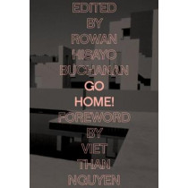 Go Home!: Twenty-Four Journeys from the Asian American Writers' Workshop and the Feminist Press by Rowan Hisayo Buchanan, 9781936932016