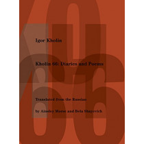Kholin 66: Diaries and Poems by Igor Kholin, 9781937027995