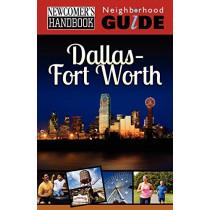Newcomer's Handbook Neighborhood Guide: Dallas-Fort Worth by Jennifer Briggs Gerst, 9781937090388