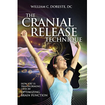 The Cranial Release Technique How CRT Is Transforming Lives by Optimizing Brain Function by William Doreste, 9781937111298