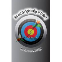 Sin and the Spirituality of Archery by Sean C McVeigh, 9781937315054