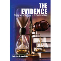 The Evidence: The Scriptural Defense of God's Eternal Law by Eric Ian Schwelling, 9781937807771
